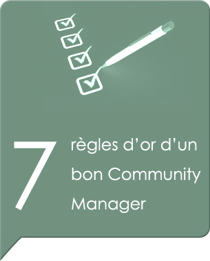 Le rle et les missions d&#039;un Community manager volue, mais les mthodes restent, voici un petit palmars des sept rgles d&#039;or d&#039;un bon Community manager