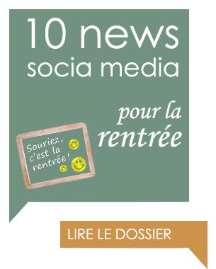 10 news social media pour la rentrée