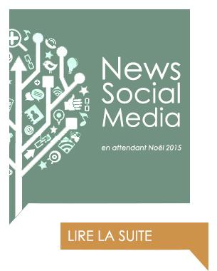 News Social Media en attendant Noël 2015